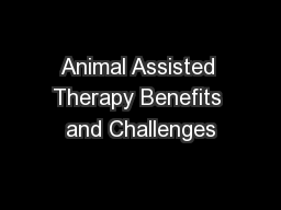 Animal Assisted Therapy Benefits and Challenges