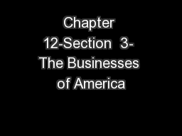 Chapter 12-Section  3- The Businesses of America