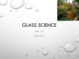 Glass Science MSE 110 Fall 2016