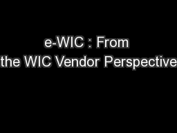 e-WIC : From the WIC Vendor Perspective PowerPoint PPT Presentation