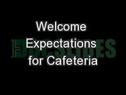 Welcome Expectations for Cafeteria PowerPoint PPT Presentation