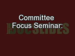 Committee Focus Seminar: