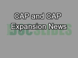 CAP and CAP Expansion News