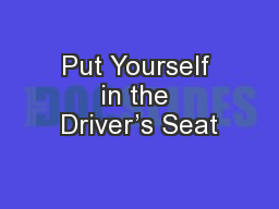 Put Yourself in the Driver's Seat PowerPoint Presentation, PPT - DocSlides