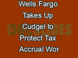 Wells Fargo Takes Up Cudgel to Protect Tax Accrual Wor
