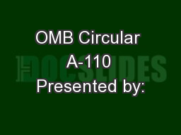 OMB Circular A-110 Presented by: