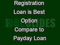 Why Registration Loan is Best Option Compare to Payday Loan