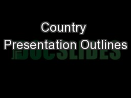 Country Presentation Outlines