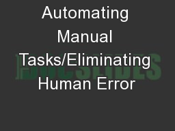 Automating Manual Tasks/Eliminating Human Error