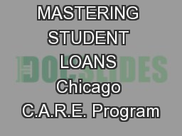 MASTERING STUDENT LOANS Chicago C.A.R.E. Program