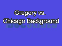 Gregory vs. Chicago Background