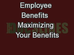Employee Benefits  Maximizing Your Benefits