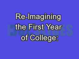 Re-Imagining the First Year of College: