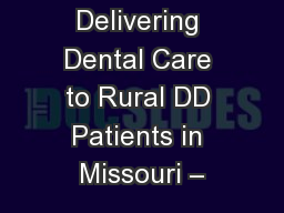 Delivering Dental Care to Rural DD Patients in Missouri –