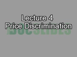 Lecture 4 Price Discrimination PowerPoint PPT Presentation
