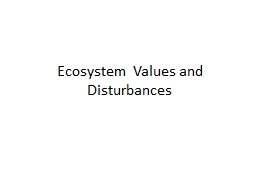 Ecosystem  Values and Disturbances
