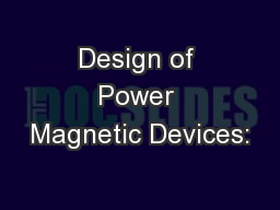 Design of Power Magnetic Devices: