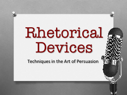 Rhetorical  Devices Techniques PowerPoint PPT Presentation