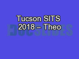 Tucson SITS 2018 – Theo PowerPoint PPT Presentation
