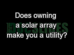 Does owning a solar array make you a utility?