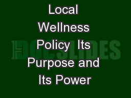 Local Wellness Policy  Its Purpose and Its Power PowerPoint PPT Presentation