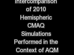 Evaluation and Intercomparison of 2010 Hemispheric CMAQ Simulations Performed in the Context of AQM