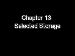 Chapter 13 Selected Storage