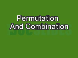 Permutation And Combination PowerPoint PPT Presentation
