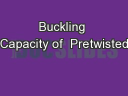 Buckling Capacity of  Pretwisted