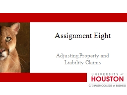 Assignment Eight Adjusting Property and Liability Claims