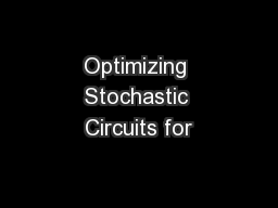 Optimizing Stochastic Circuits for