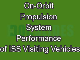 On-Orbit Propulsion System Performance of ISS Visiting Vehicles