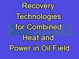 Heat Recovery Technologies for Combined Heat and Power in Oil Field