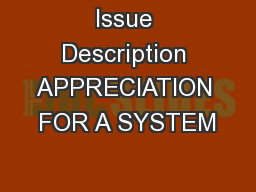 Issue Description APPRECIATION FOR A SYSTEM