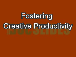 Fostering Creative Productivity