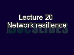 Lecture 20 Network resilience