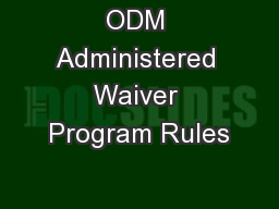 ODM Administered Waiver Program Rules