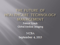 The Future of Healthcare Technology management PowerPoint PPT Presentation