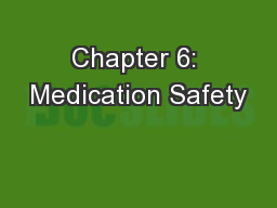 Chapter 6: Medication Safety
