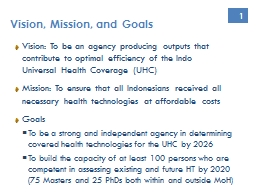 1 Vision: To be an agency producing outputs that contribute to optimal efficiency of the Indo