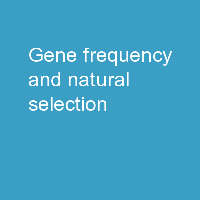 Gene Frequency and  Natural Selection