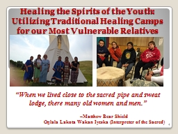 Healing the Spirits of the Youth: Utilizing Traditional Healing Camps for our Most Vulnerable Relat