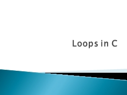 Loops in C You may encounter situations, when a block of code needs to be executed several number o