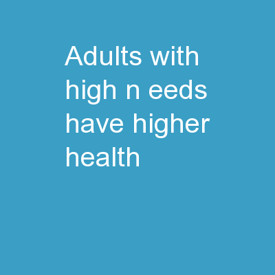Adults  with  High  N eeds Have Higher Health