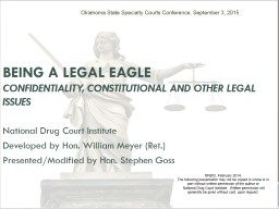 BEING A LEGAL EAGLE Confidentiality, Constitutional and Other Legal Issues