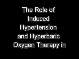 The Role of Induced Hypertension and Hyperbaric Oxygen Therapy in