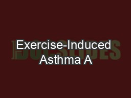 Exercise-Induced Asthma A PowerPoint PPT Presentation