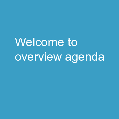 Welcome to Overview Agenda PowerPoint PPT Presentation