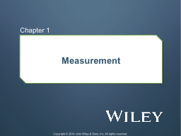 Measurement Chapter 1 Copyright © 2014 John Wiley & Sons, Inc. All rights reserved.