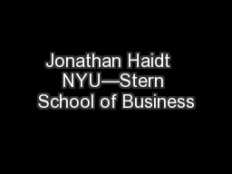 Jonathan Haidt   NYU—Stern School of Business